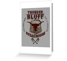 Thunderbluff Steakhouse! Greeting Card