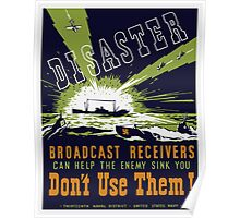 Broadcast receivers can help the enemy sink you -- WPA Poster
