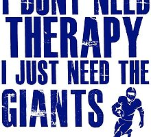 I Don't Need Therapy I Just Need The Giants T Shirt and Hoodie by zandosfactry