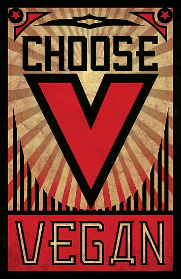 Choose Vegan ~ Propaganda Poster by hmx23