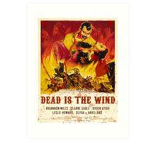 Dead In The Wind Art Print