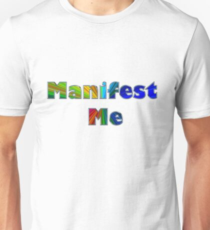 Manifest Me Unisex T-Shirt