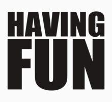 Having Fun! by shadeprint