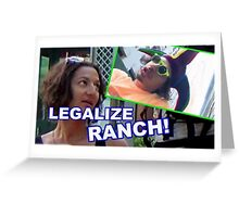 LEGALIZE RANCH Greeting Card