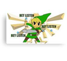Link hey listen  Canvas Print
