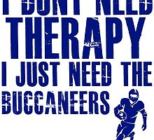 I Don't Need Therapy I Just Need The Buccaneers T Shirt and Hoodie by zandosfactry