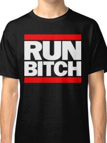 RUN BITCH (White) Classic T-Shirt
