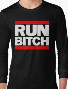 RUN BITCH (White) Long Sleeve T-Shirt