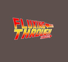Fluxing Through Time =>> Unisex T-Shirt