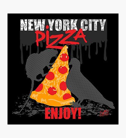 NYC PIZZA - ENJOY! Photographic Print