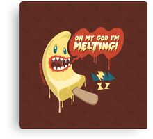 OMG I'm MELTING! Canvas Print