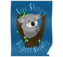 Live Sleepy, Di...gest Slowly  Poster