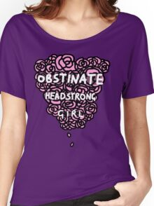 Obstinate Headstrong Girl Women's Relaxed Fit T-Shirt