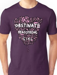 Obstinate Headstrong Girl Unisex T-Shirt
