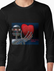 Be My Valentine Robot Long Sleeve T-Shirt