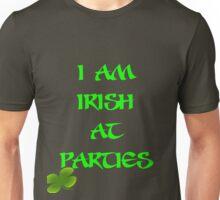 I'm Irish at Parties Unisex T-Shirt
