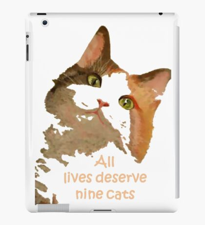 All Lives Deserve Nine Cats iPad Case/Skin