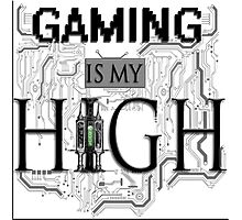 Gaming is my HIGH - Black text Transparent Photographic Print