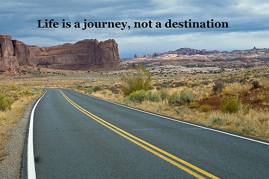 a journey of life. Life is a journey,