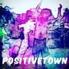 Positivetown