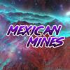 MexicanMines