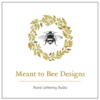 Meant to Bee Designs