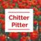 chitterpitter