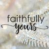 faithfullyyours