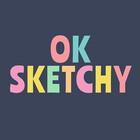 OK SKETCHY