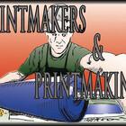 Printmakers &  Printmaking