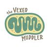 the vexed  muddler