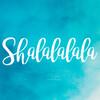 shalalalala