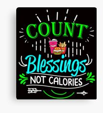 Count Blessings Not Calories Canvas Print
