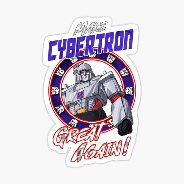 Make Cybertron great again! Sticker