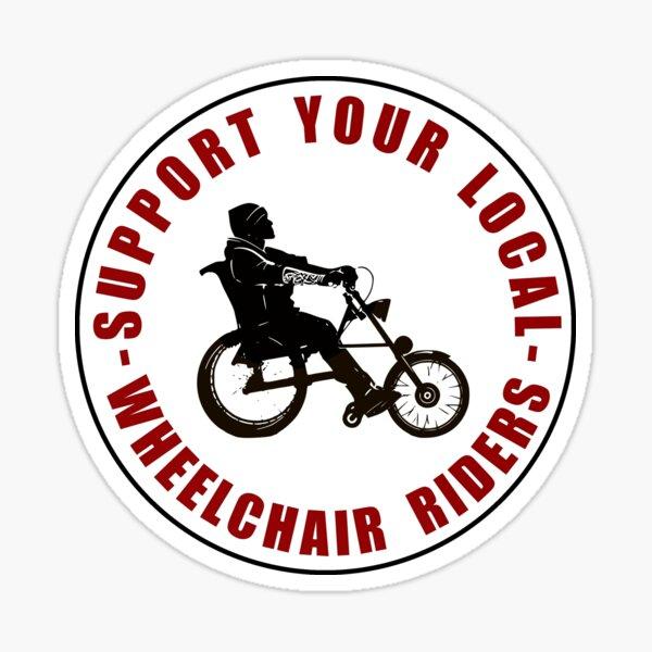 Support your local wheelchair riders. Motard in wheelchair Pegatina brillante