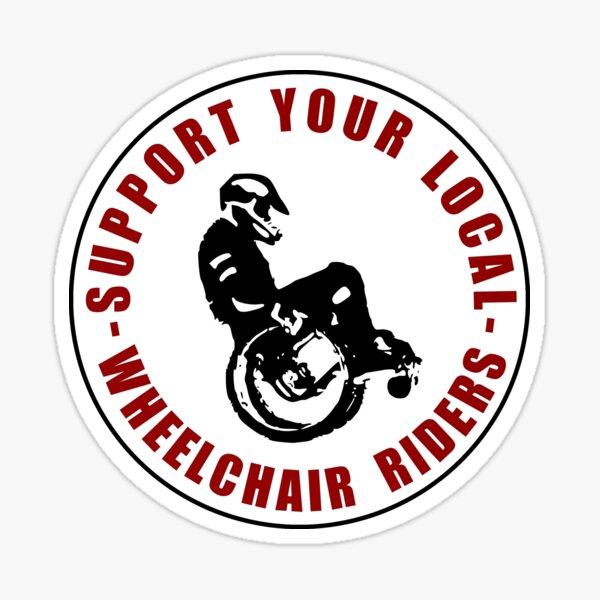 Copia de Support your local wheelchair riders. Wheelchair extreme sports Pegatina brillante