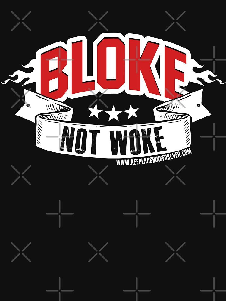 Bloke Not Woke  by warrant311