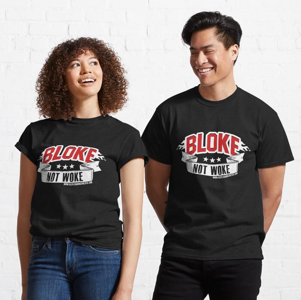 Bloke Not Woke  Classic T-Shirt