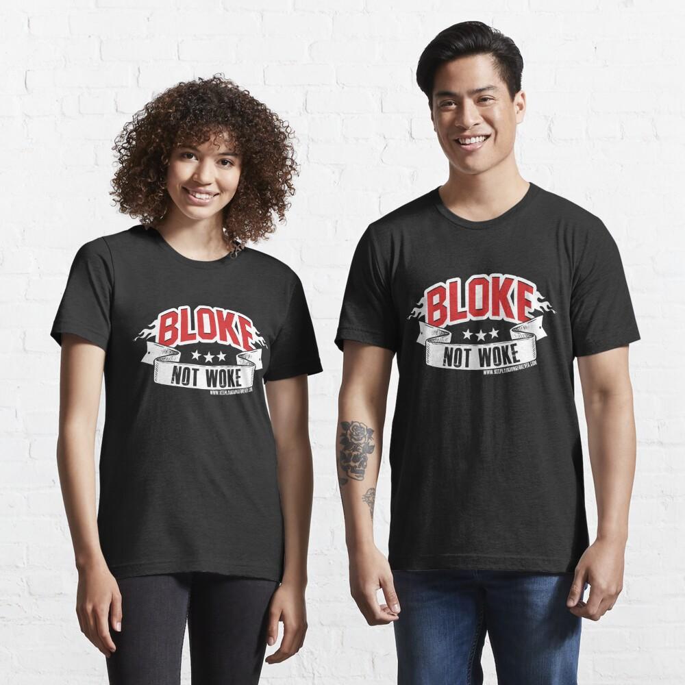 Bloke Not Woke  Essential T-Shirt