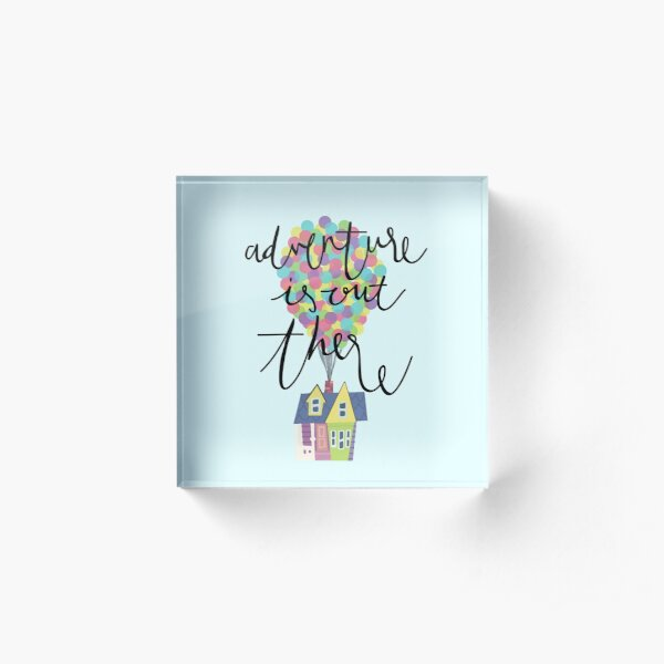 Adventure is out there  Acrylic Block