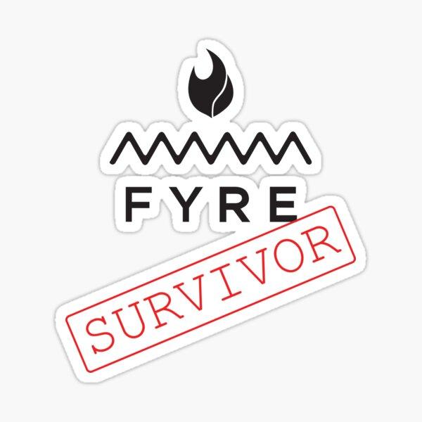 FYRE SURVIVOR - Fyre Festival Parody // Infinite BANDIT Sticker