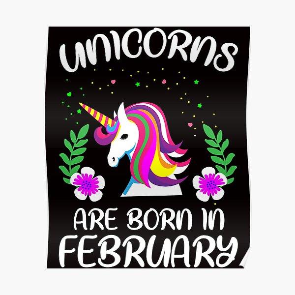 Unicorns are born in february Poster