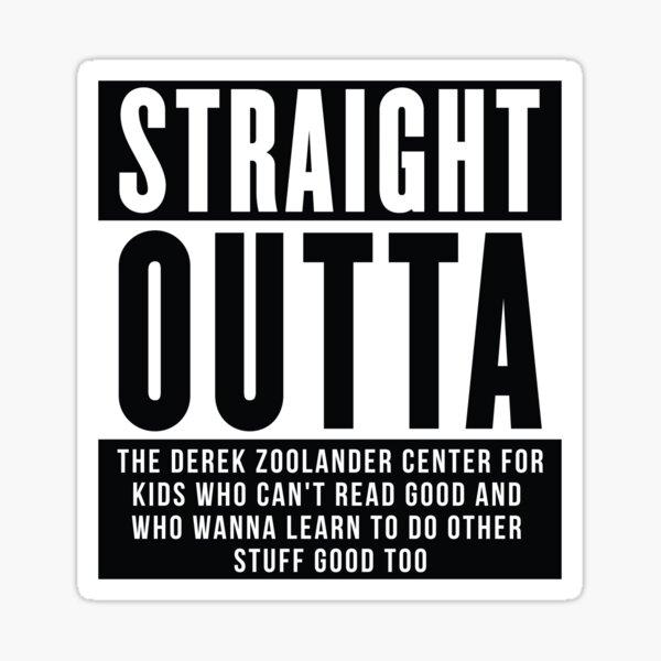STRAIGHT OUTTA Zoolander - Straight Outta Compton Parody Sticker
