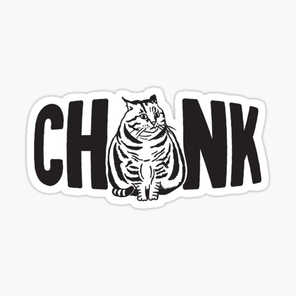 Chonk Sticker