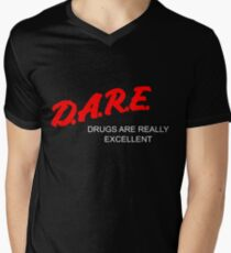D.A.R.E. - Drugs Are Really Excellent Men's V-Neck T-Shirt