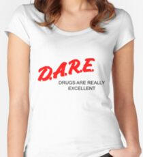 D.A.R.E. - Drugs Are Really Excellent (Alternate) Women's Fitted Scoop T-Shirt