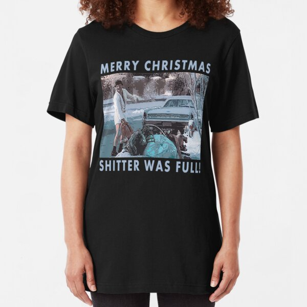 Cousin Eddie - Merry Christmas Shitter Was Full Vacation Slim Fit T-Shirt