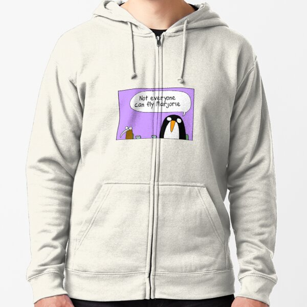 Not everyone can fly Marjorie Zipped Hoodie