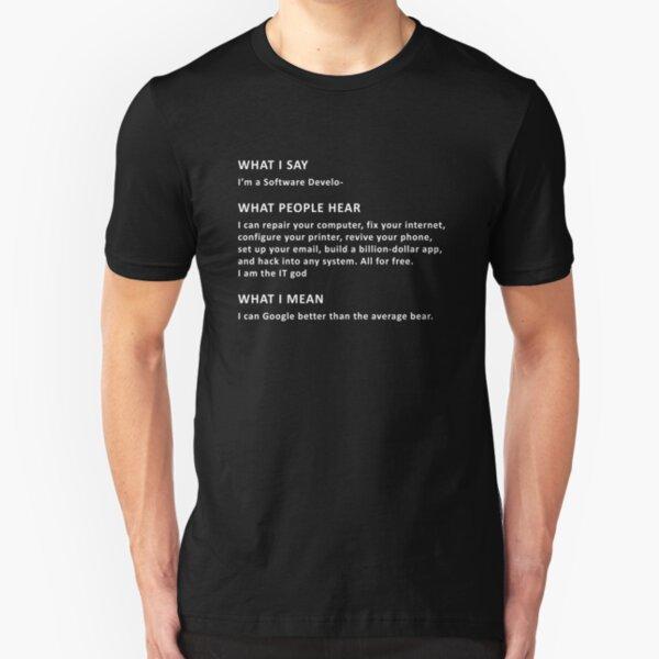 Software Developer Funny Joke Design Slim Fit T-Shirt