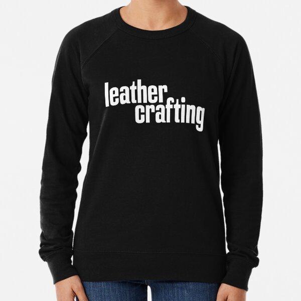 Leather Crafting Lightweight Sweatshirt